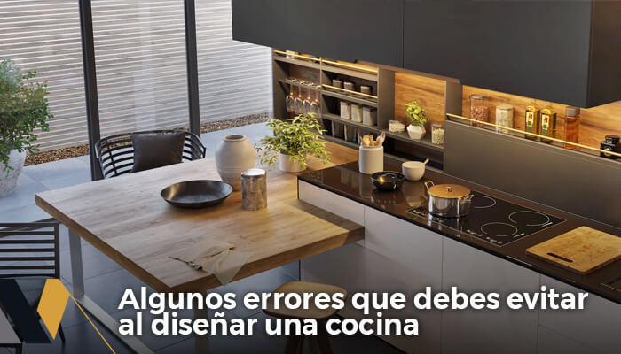 algunos errores que debes evitar al diseñar una cocina