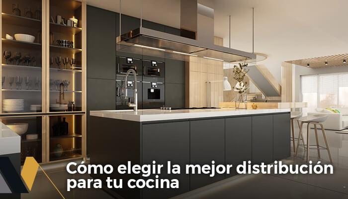 como elegir la mejor distribucion para tu cocina